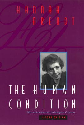 The Human Condition By Arendt, Hannah